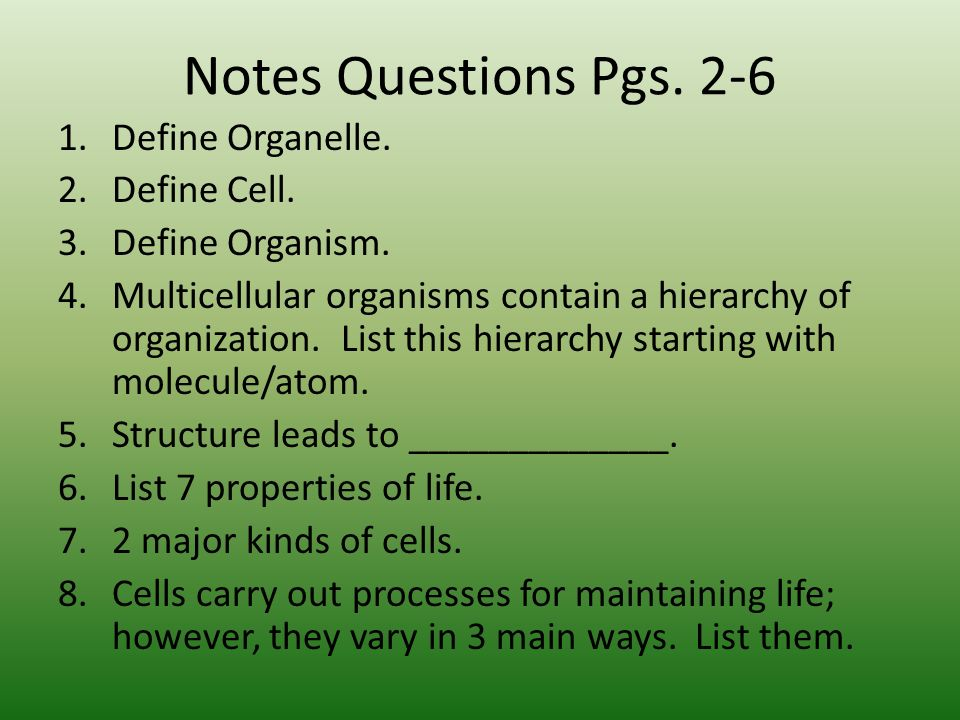 The Characteristics of Life. Notes Questions Pgs Define Organelle ...