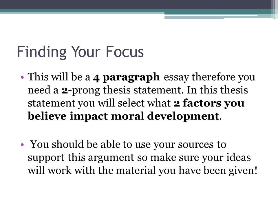 moral development wod what factors influence a person s moral  finding your focus this will be a 4 paragraph essay therefore you need a 2