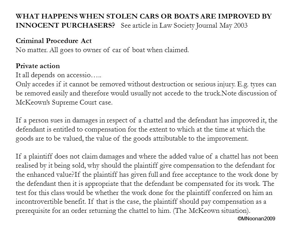 ©MNoonan2009 WHAT HAPPENS WHEN STOLEN CARS OR BOATS ARE IMPROVED BY INNOCENT PURCHASERS.