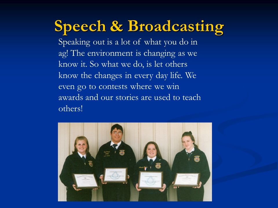 Speech & Broadcasting Speaking out is a lot of what you do in ag.