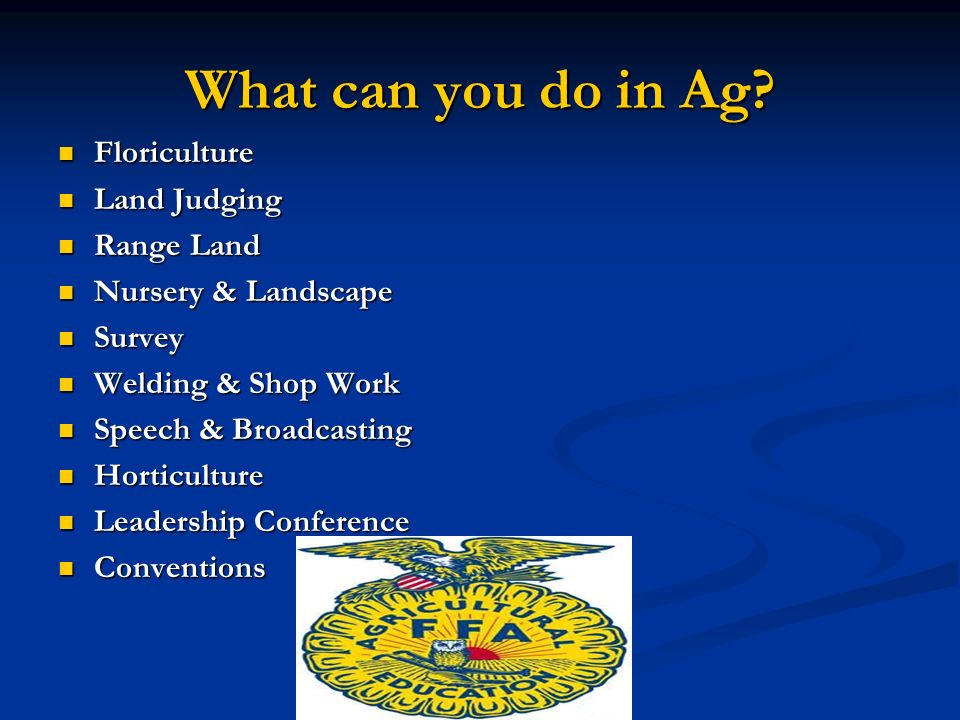 What can you do in Ag.