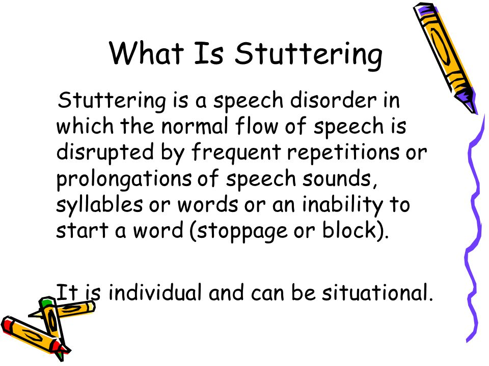 stuttering a speech disorder Download brochure how do you know if you or someone else has a cluttering problem like stuttering, cluttering is a fluency disorder, but the two disorders are not the same.