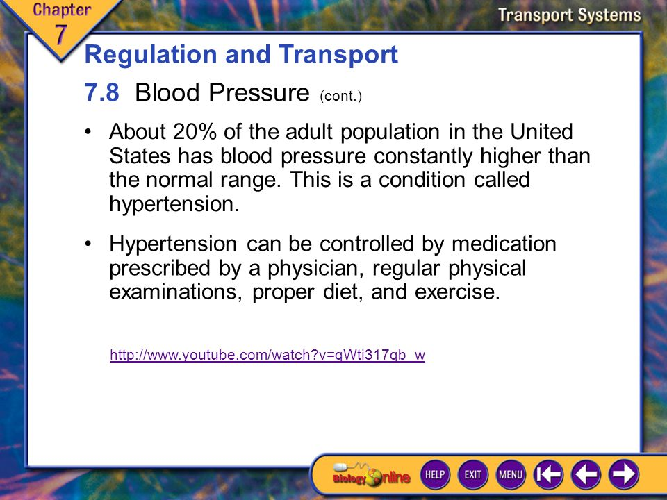 7.8 Blood Pressure 5 A healthy blood pressure is maintained through complex interactions involving hormones and the nervous, excretory, and circulatory systems.
