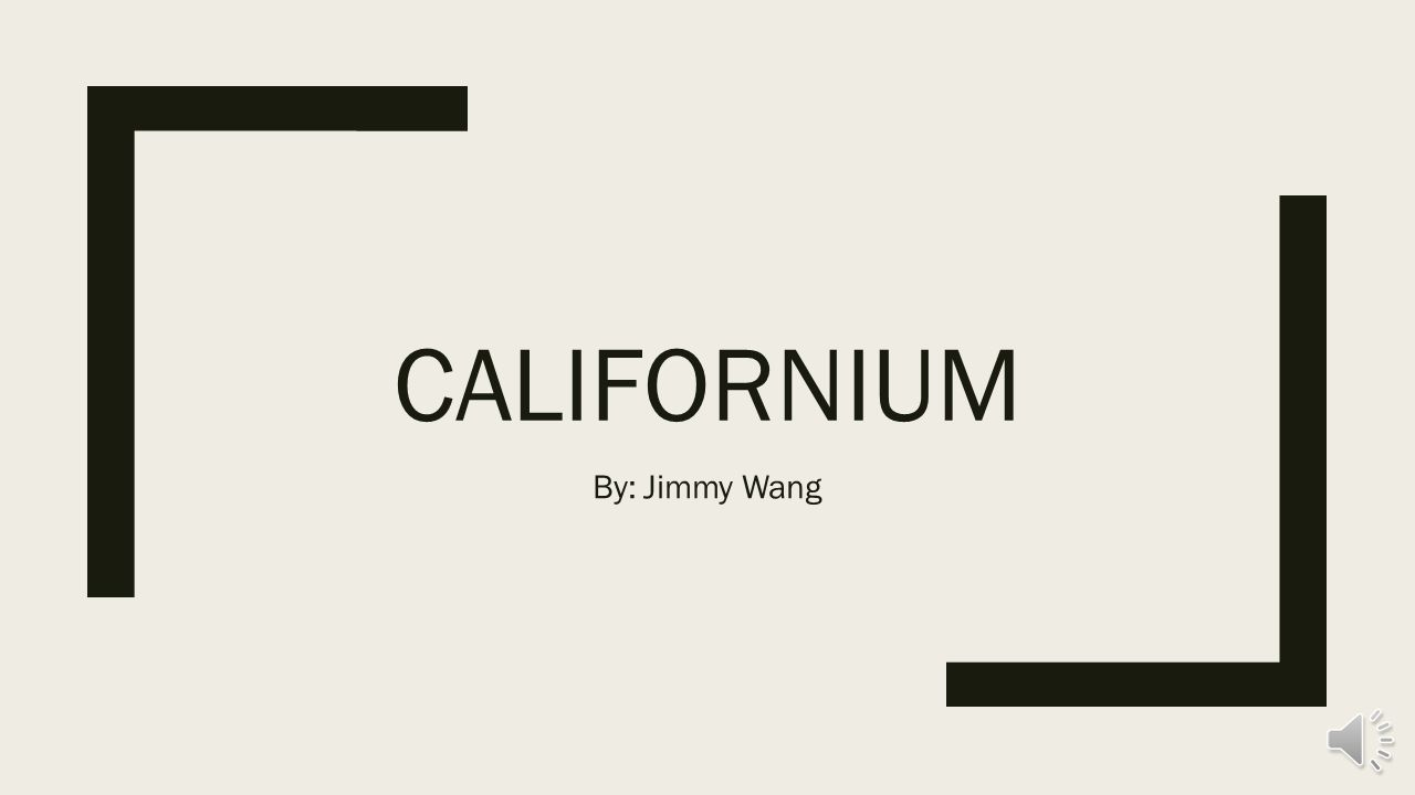 Californium by jimmy wang history californium is a synthetic 2 californium gamestrikefo Gallery