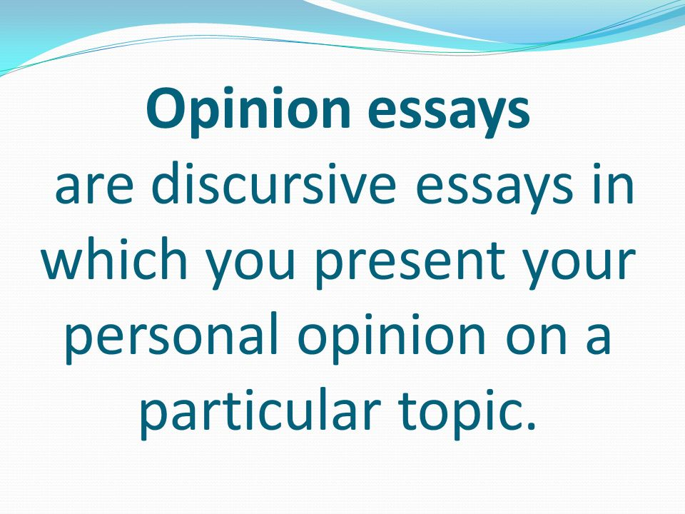 opinion essay topics To provide you with a variety of writing topics and model essays categories in this book cover many different types of writing: in your opinion, at what age.