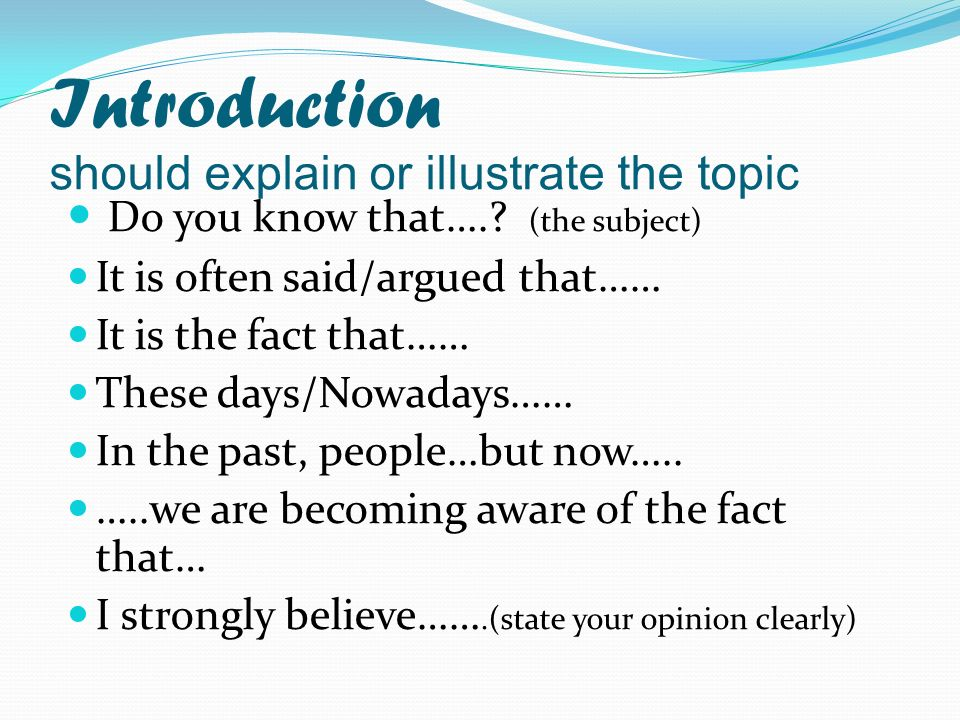 opinion essays are discursive essays in which you present your  introduction should explain or illustrate the topic do you know that