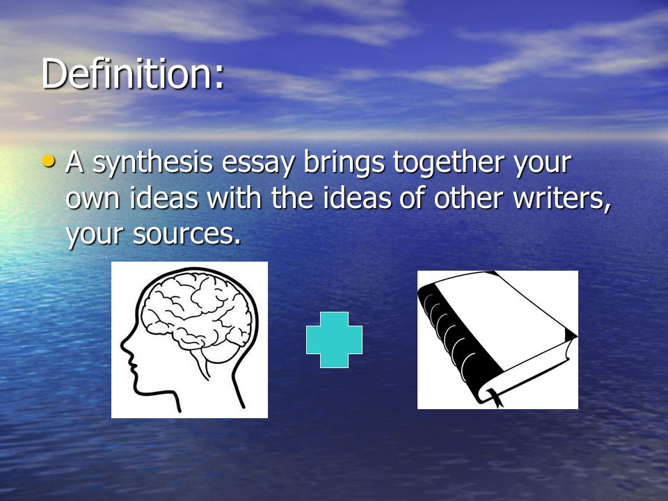 "the synthesis essay the synthesis essay definition ""synthesis  4 definition a synthesis essay"