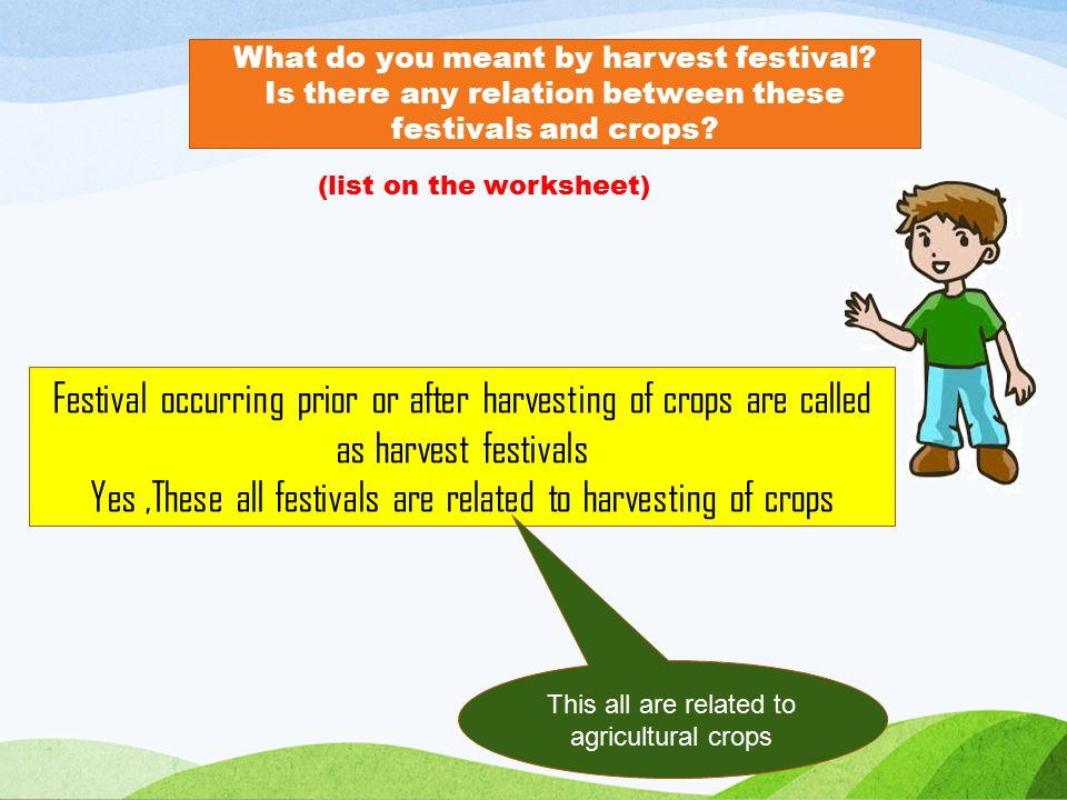 What do you meant by harvest festival. Is there any relation between these festivals and crops.