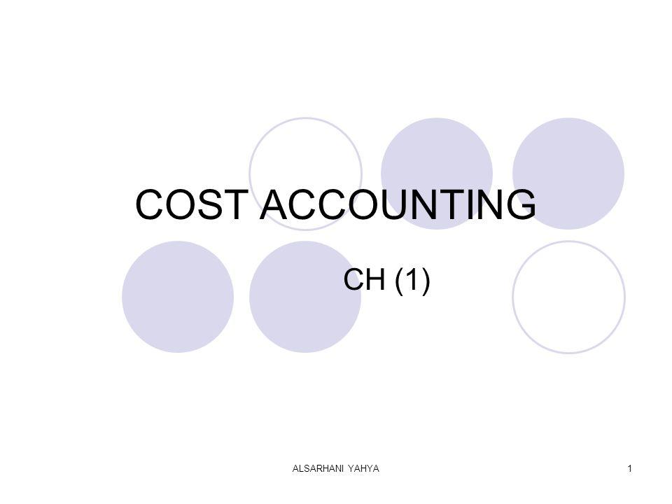 ALSARHANI YAHYA1 COST ACCOUNTING CH (1)
