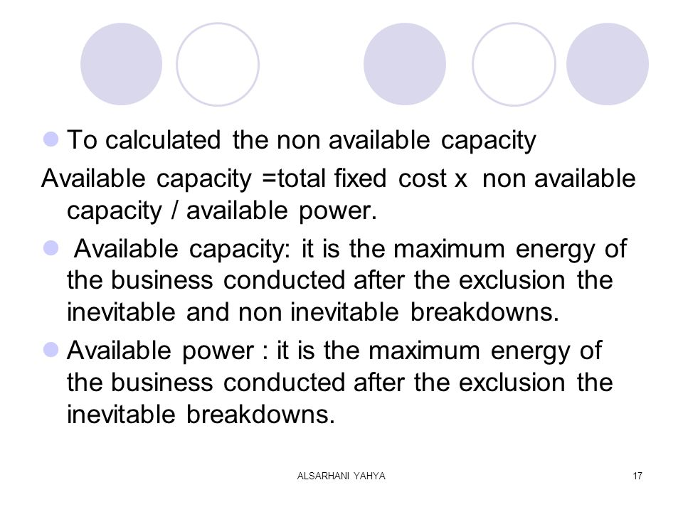 ALSARHANI YAHYA17 To calculated the non available capacity Available capacity =total fixed cost x non available capacity / available power.