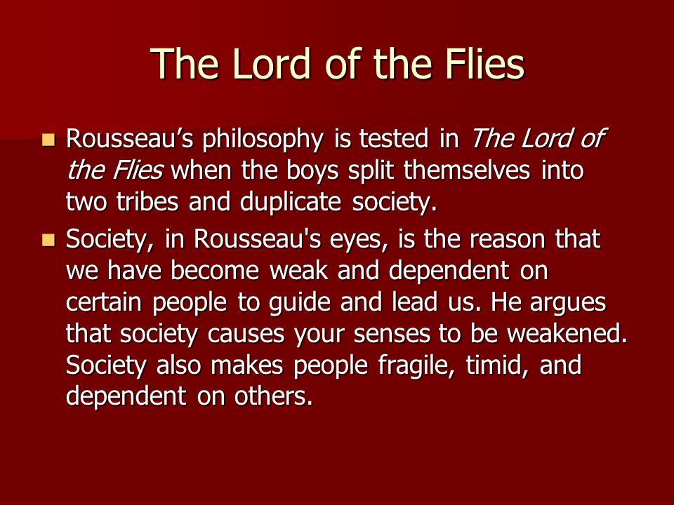 jean jacques rousseau and human nature political and moral  the lord of the flies rousseau s philosophy is tested in the lord of the flies when