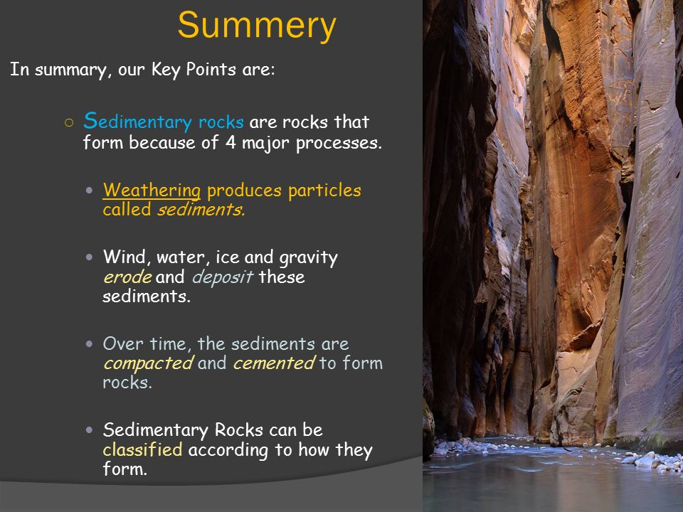 Earth Science 3.3 S edimentary Rocks.  S edimentary Rocks begin ...