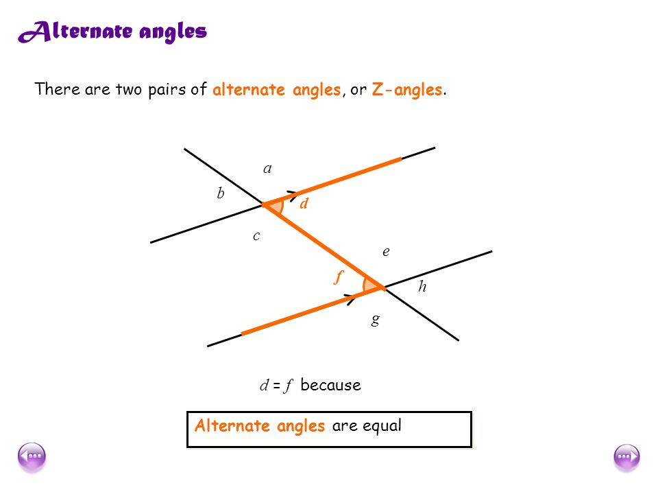 Ff Dd Alternate Angles There Are Two Pairs Of Alternate Angles, Or Z Angles