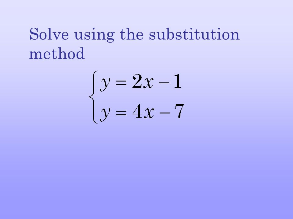 Solve using the substitution method