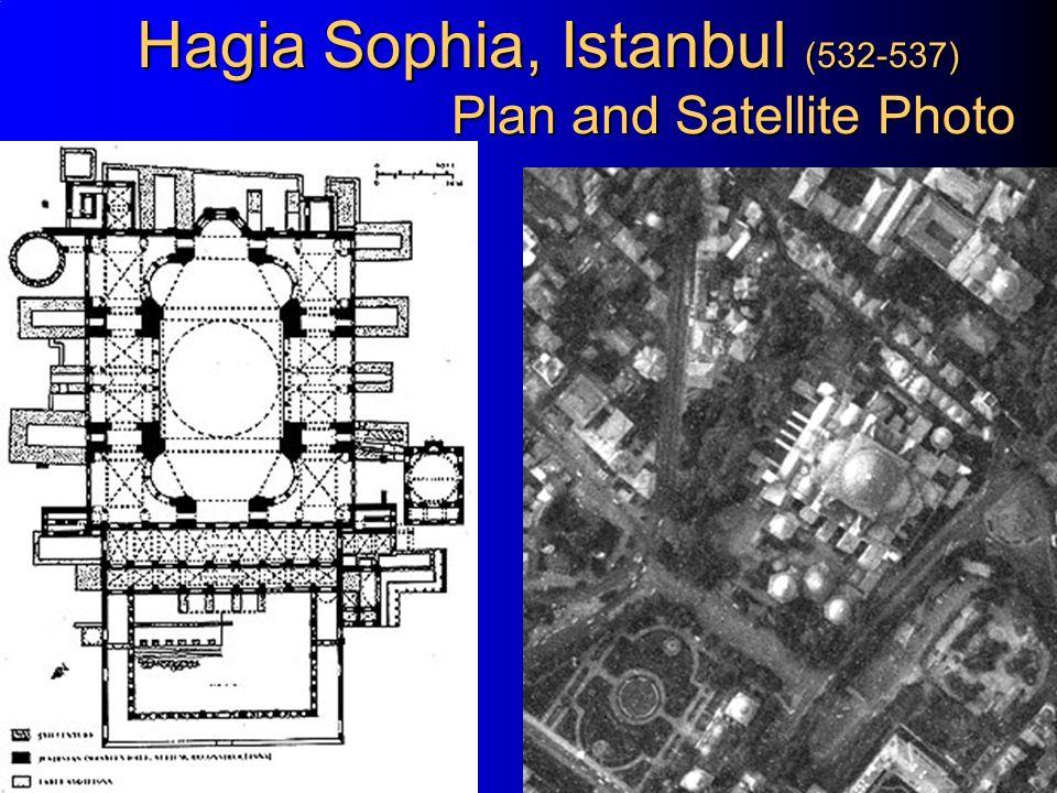 17 Hagia Sophia, Istanbul (532-537) Plan and Satellite Photo Hagia Sophia, Istanbul (532-537) Plan and Satellite Photo