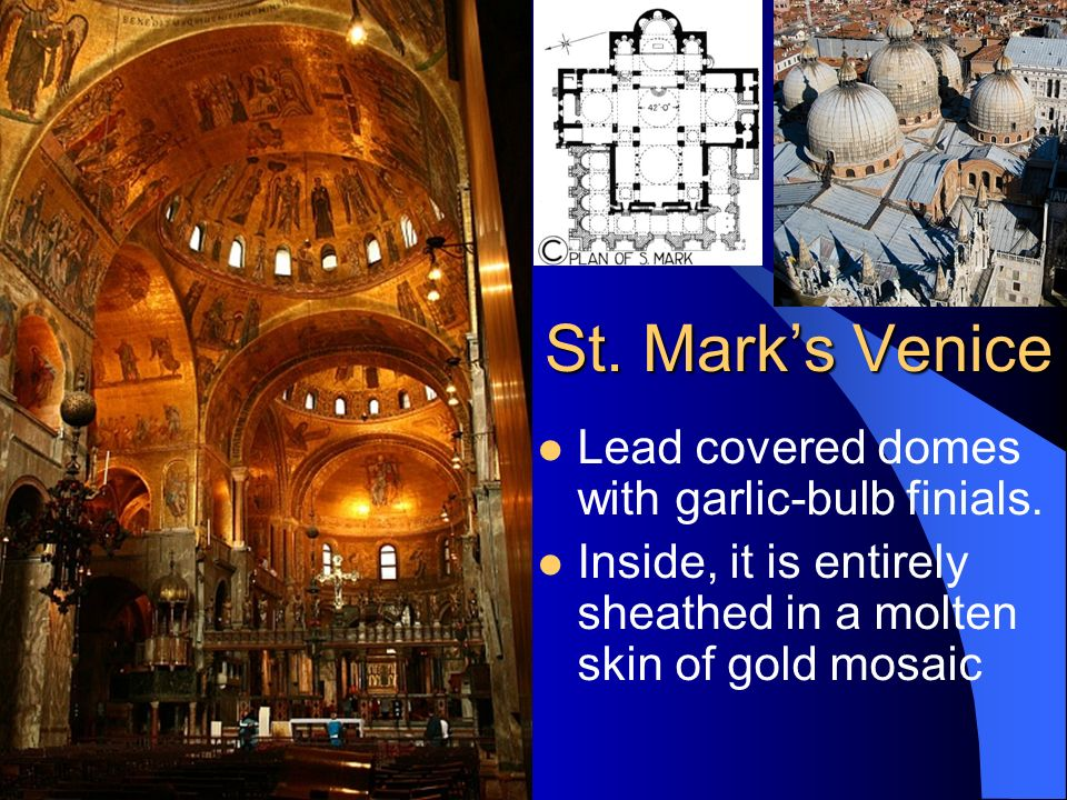 St.Mark's Venice Lead covered domes with garlic-bulb finials.