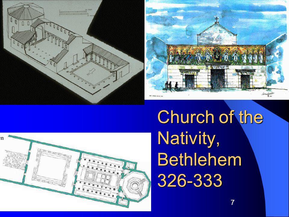 7 Church of the Nativity, Bethlehem 326-333