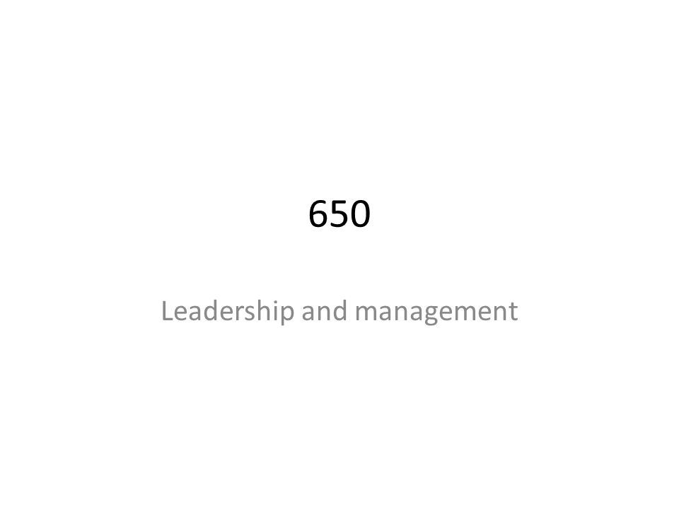 650 Leadership and management