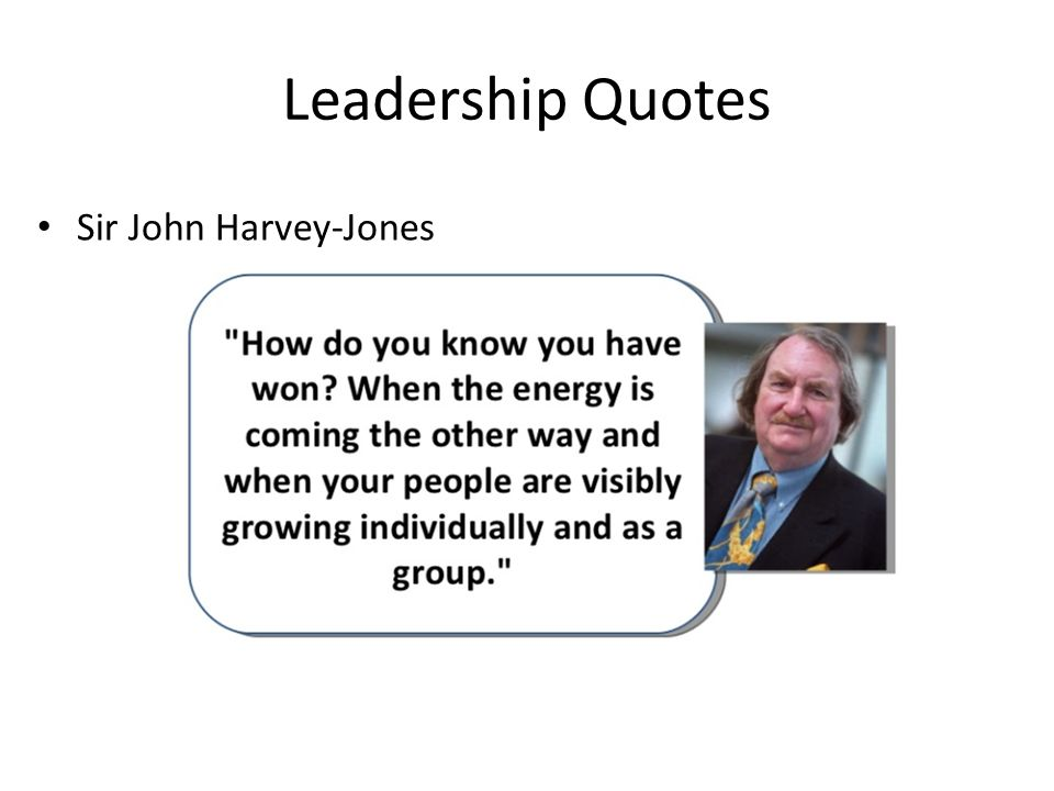 Leadership Quotes Sir John Harvey-Jones
