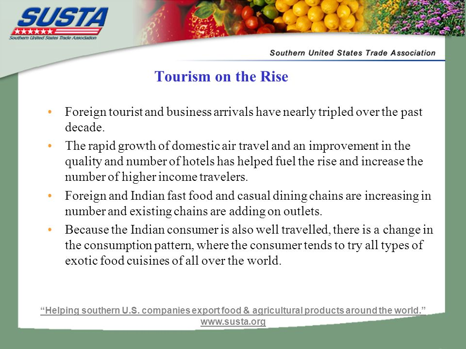 Tourism on the Rise Foreign tourist and business arrivals have nearly tripled over the past decade.