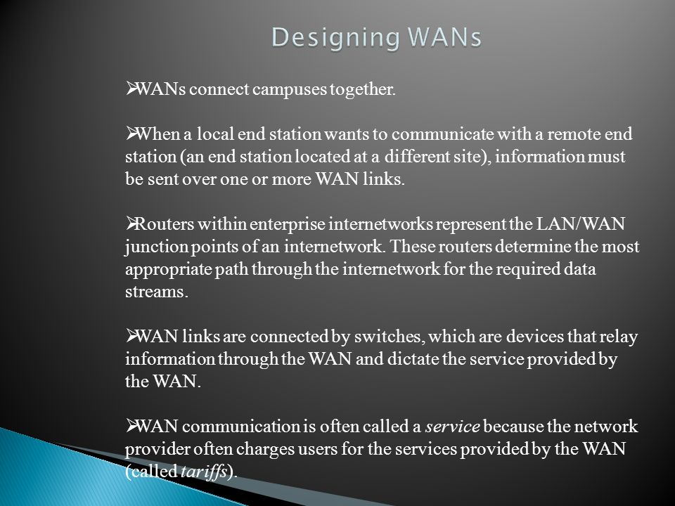  WANs connect campuses together.