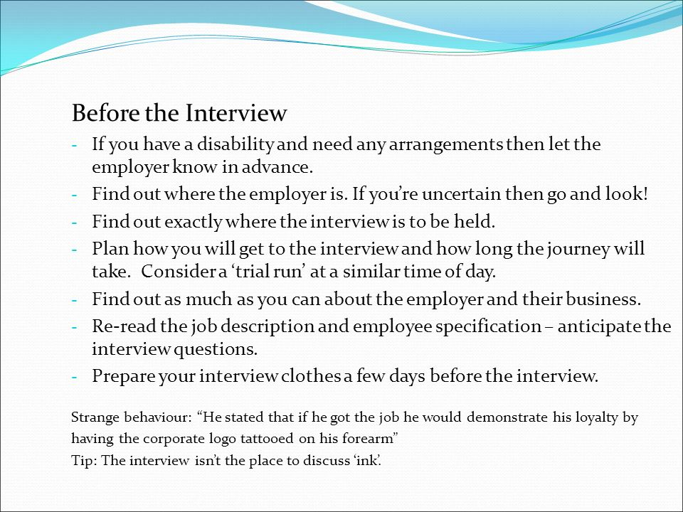 before the interview if you have a disability and need any arrangements then let the - Employer Interview Tips Techniques Guide