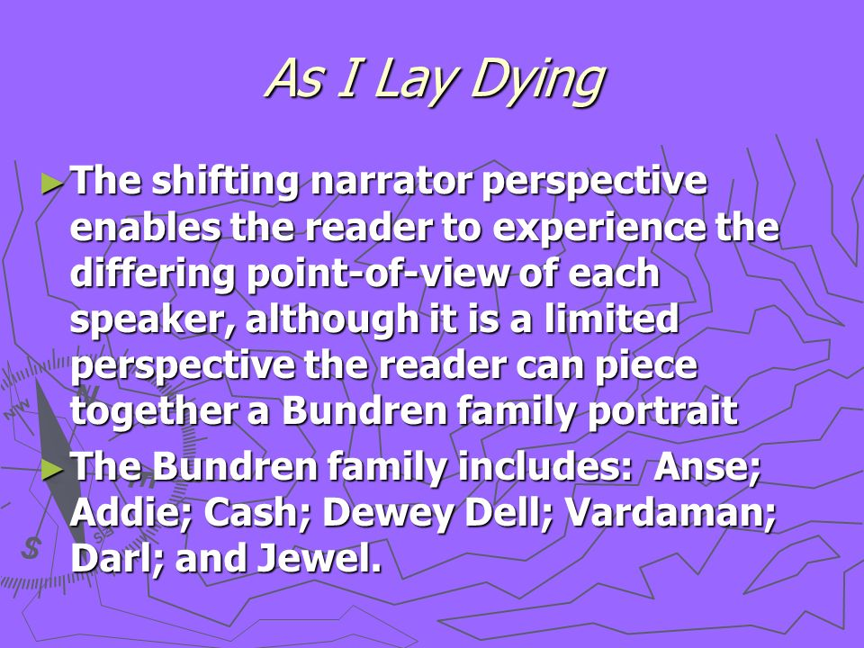as i lay dying addie bundren essay As i lay dying chronicles the death of addie bundren, the family matriarch, and the subsequent journey to bury her corpse in her family's cemetery several miles away as the story progresses, we encounter a series of events that range from darkly comic to completely unsettling, with the use of diction and irony.
