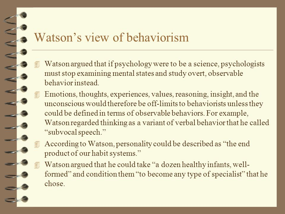 Behaviorism – Founded by John B. Watson – He defined psychology as ...