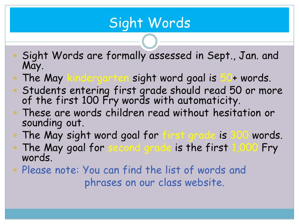 Sight Words Sight Words are formally assessed in Sept., Jan.