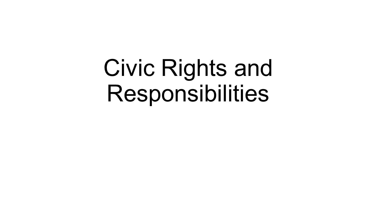 Civic Rights and Responsibilities