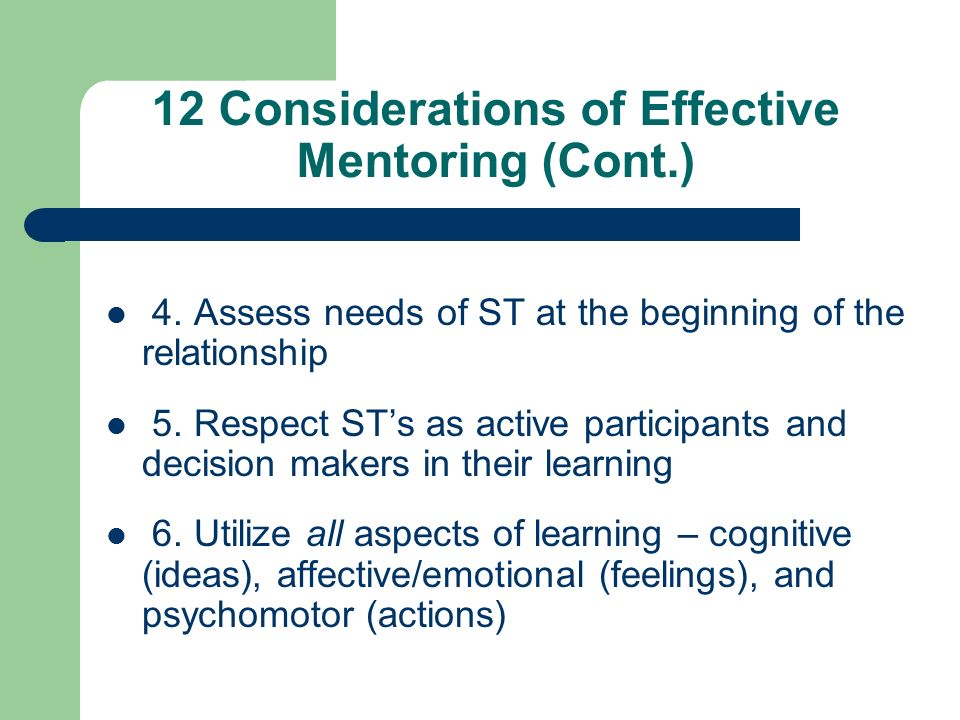 12 Considerations of Effective Mentoring (Cont.) 4.
