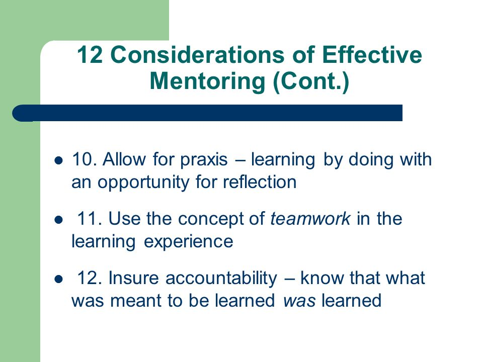 12 Considerations of Effective Mentoring (Cont.) 10.