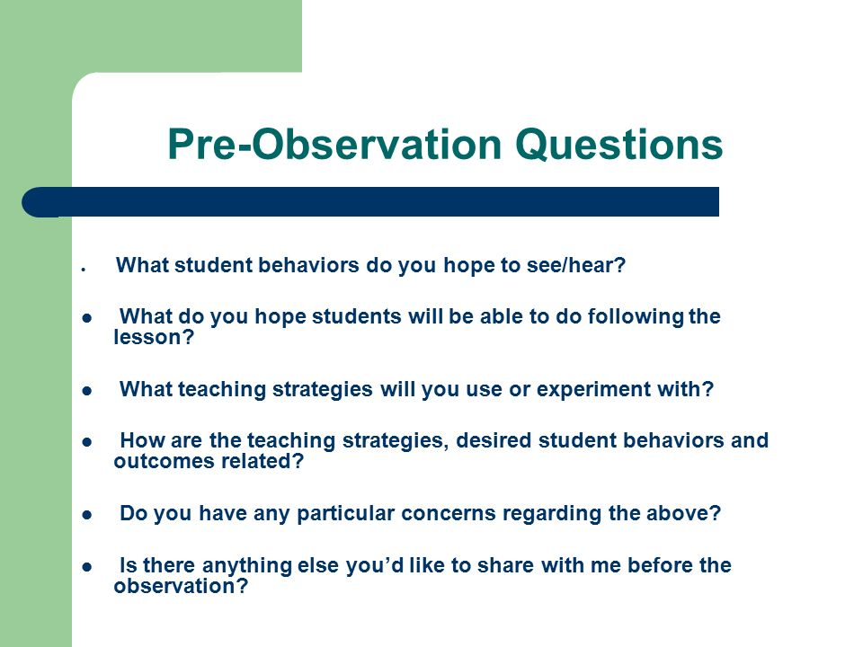 Pre-Observation Questions What student behaviors do you hope to see/hear.