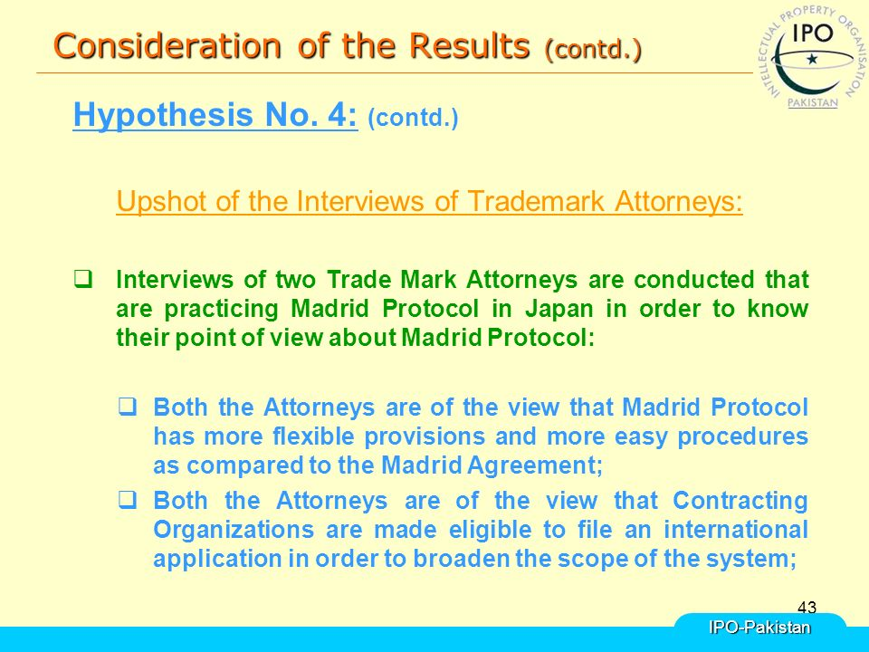 43 Consideration of the Results (contd.) Hypothesis No.