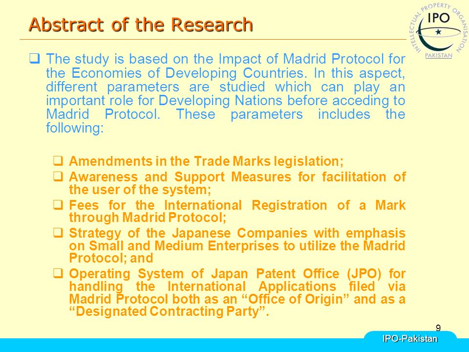 9 Abstract of the Research  The study is based on the Impact of Madrid Protocol for the Economies of Developing Countries.