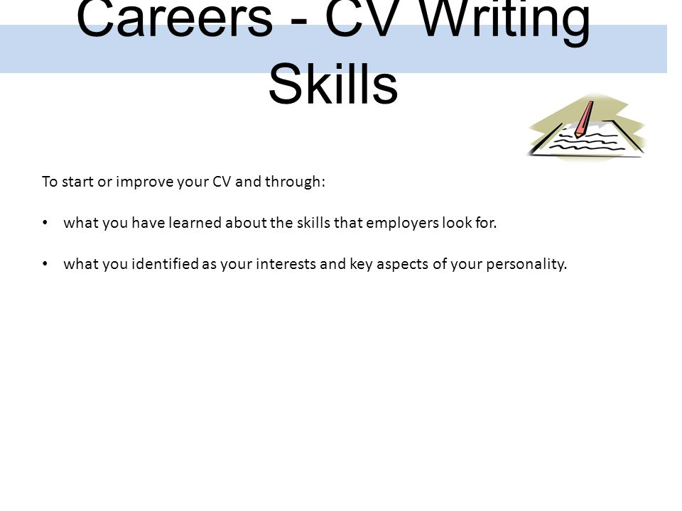 careers cv writing skills to start or improve your cv and through what you - Skills On Your Cv