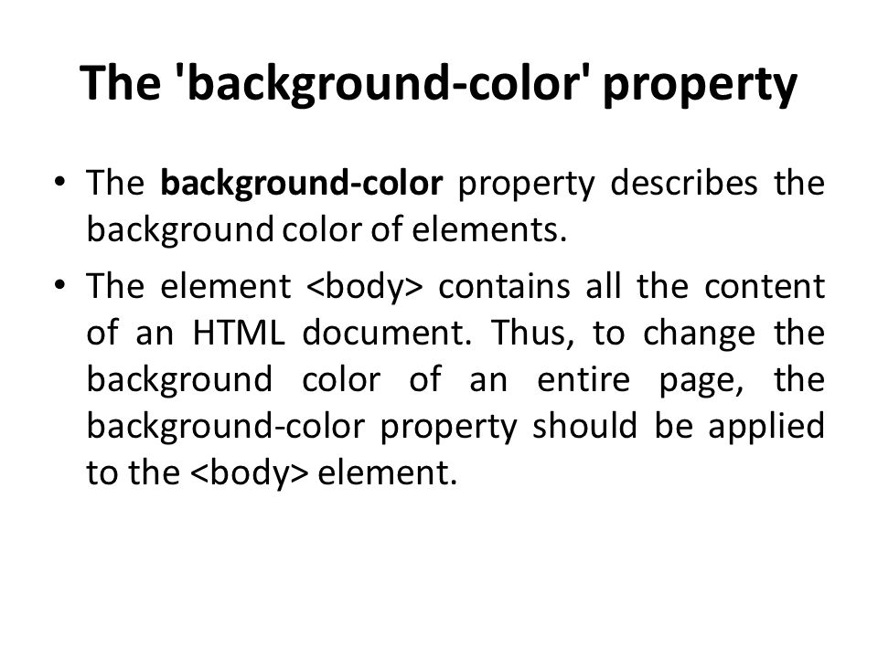Colors and backgrounds The following CSS properties will be