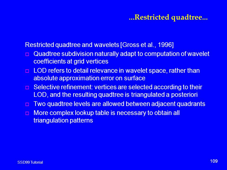 109 SSD99 Tutorial...Restricted quadtree...