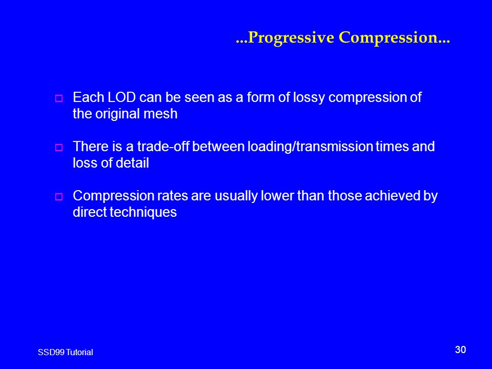 30 SSD99 Tutorial...Progressive Compression...