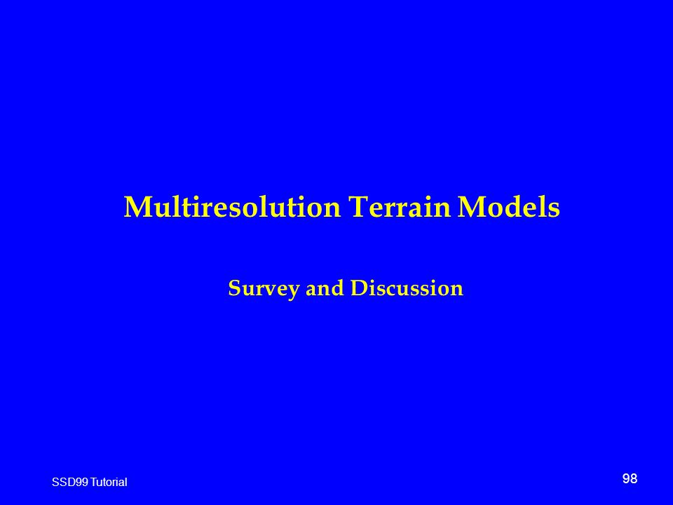 98 SSD99 Tutorial Multiresolution Terrain Models Survey and Discussion