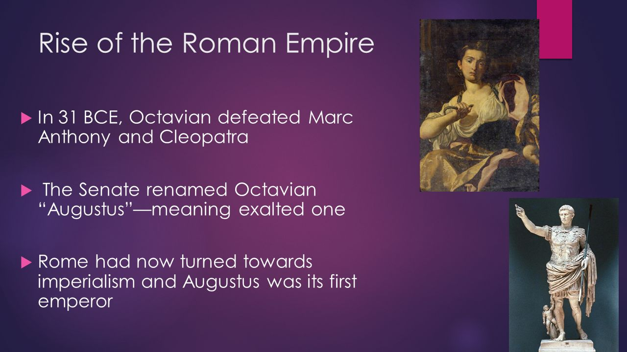 the creation of the roman empire the rise of octavian augustus and the aftermath of his death