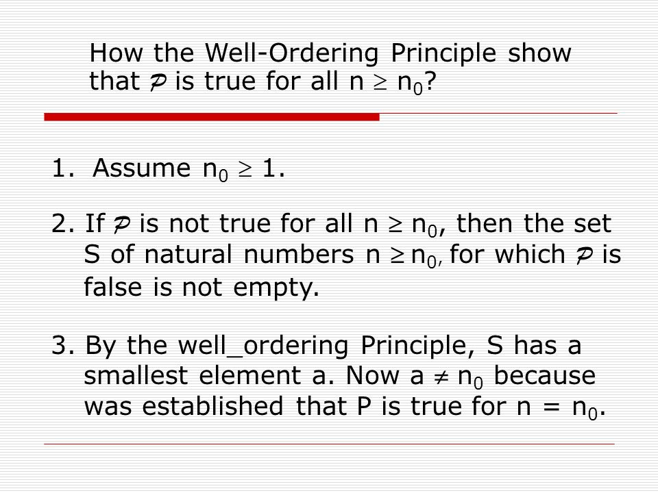 How the Well-Ordering Principle show that P is true for all n  n 0 .