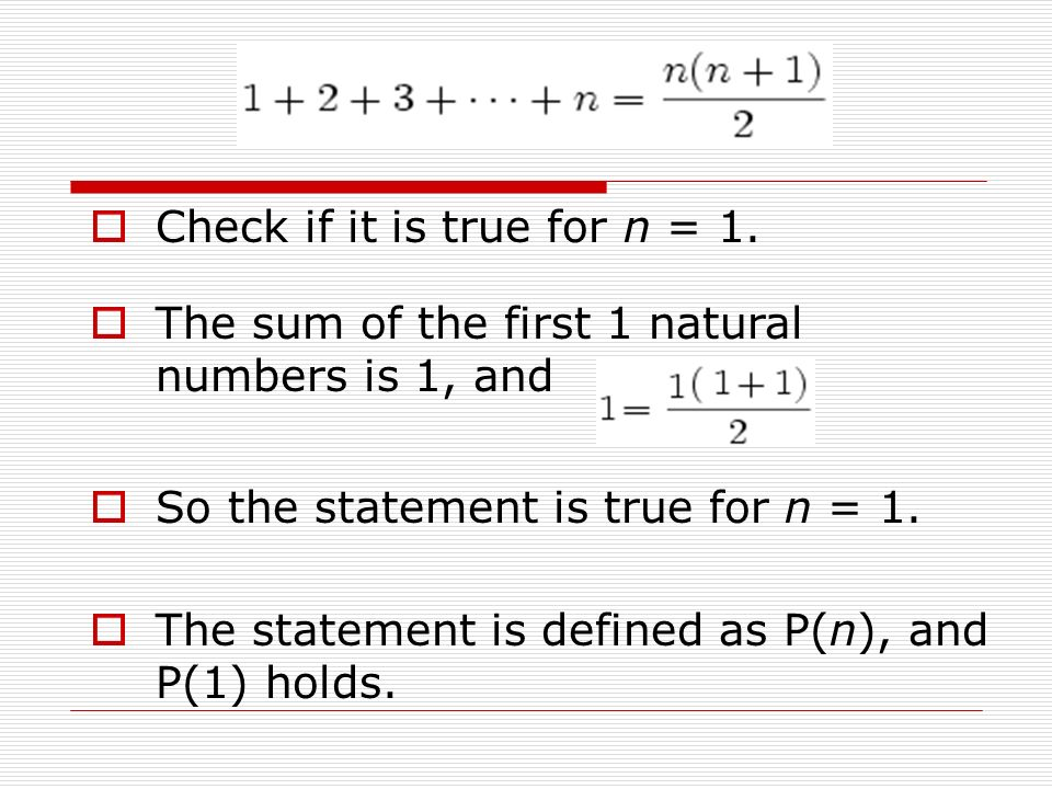  Check if it is true for n = 1.