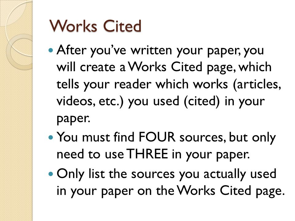 works cited page for a research paper Works cited basics placement: the works cited list appears at the end of the paper, on its own page(s) if your research paper ends on page 8, your works cited begins on page 9 arrangement: alphabetize entries by author's last name if source has no named author, alphabetize by the title, ignoring a, an, or the.