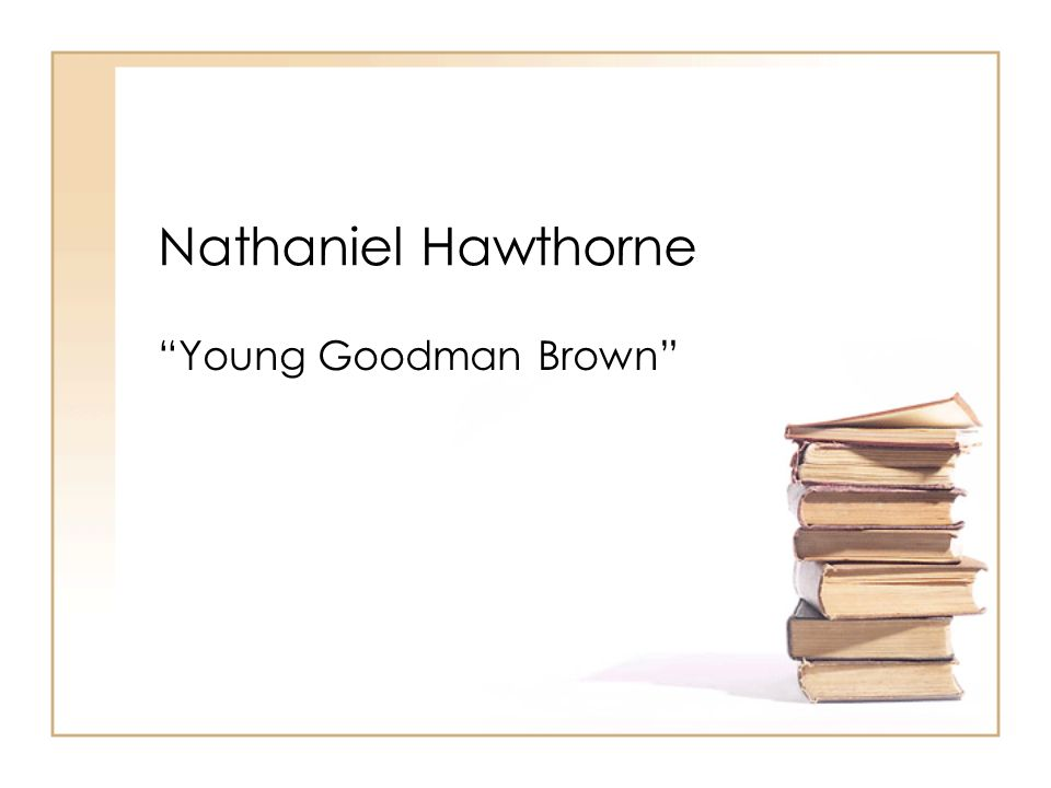 the element of wilderness in nathaniel hawthornes young goodman brown