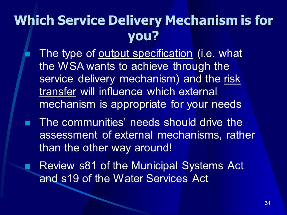 31 Which Service Delivery Mechanism is for you. The type of output specification (i.e.