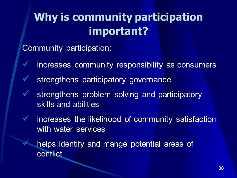 38 Why is community participation important.