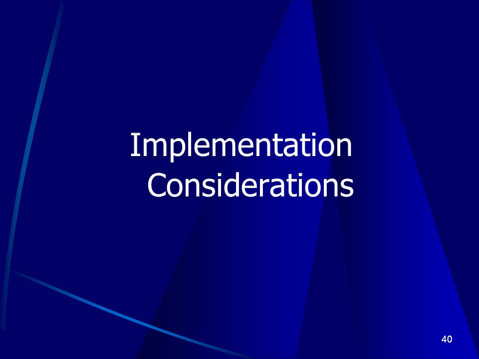 40 Implementation Considerations