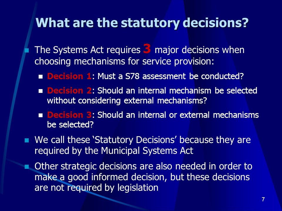 7 What are the statutory decisions.