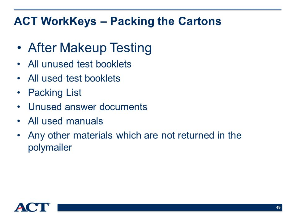 1 ACT State and District Testing The ACT WorkKeys Program Overview ...